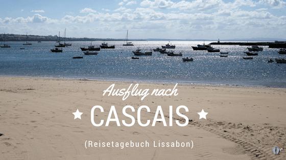 Lissabon: Tag 03: Ausflug nach «Cascais»