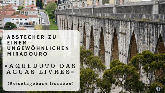 Lissabon: Tag 04: Abstecher zu einem ungewöhnlichen Miradouro und Rückreise nach Wien